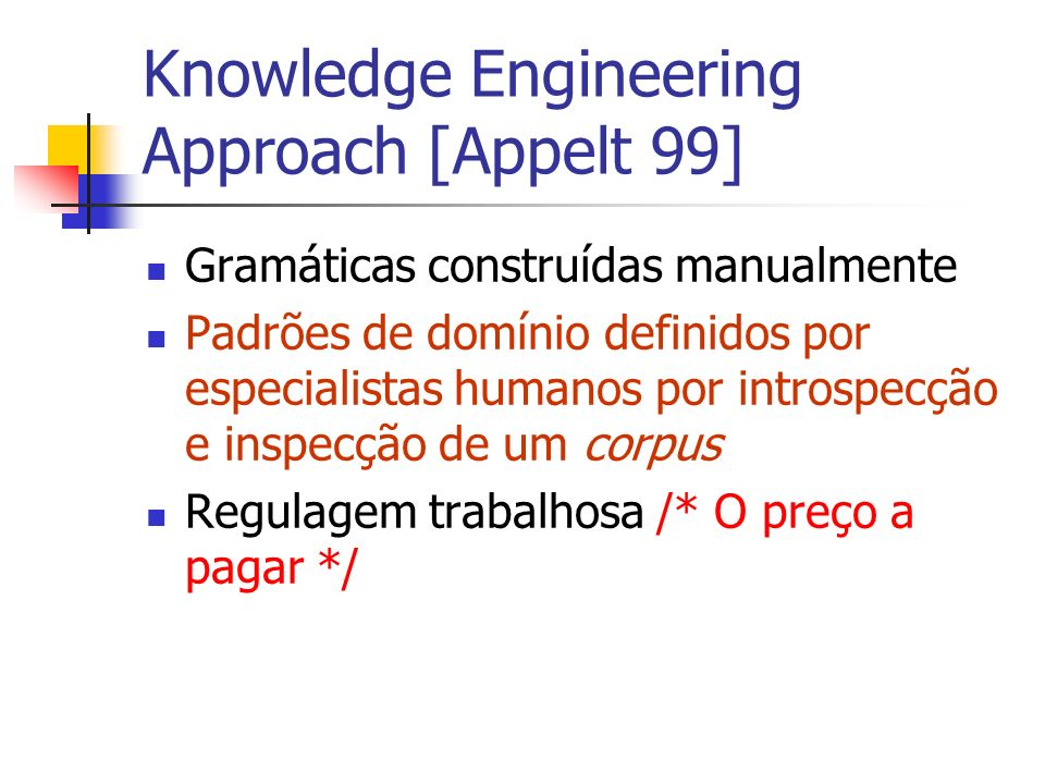 Knowledge Engineering Approach [Appelt 99]